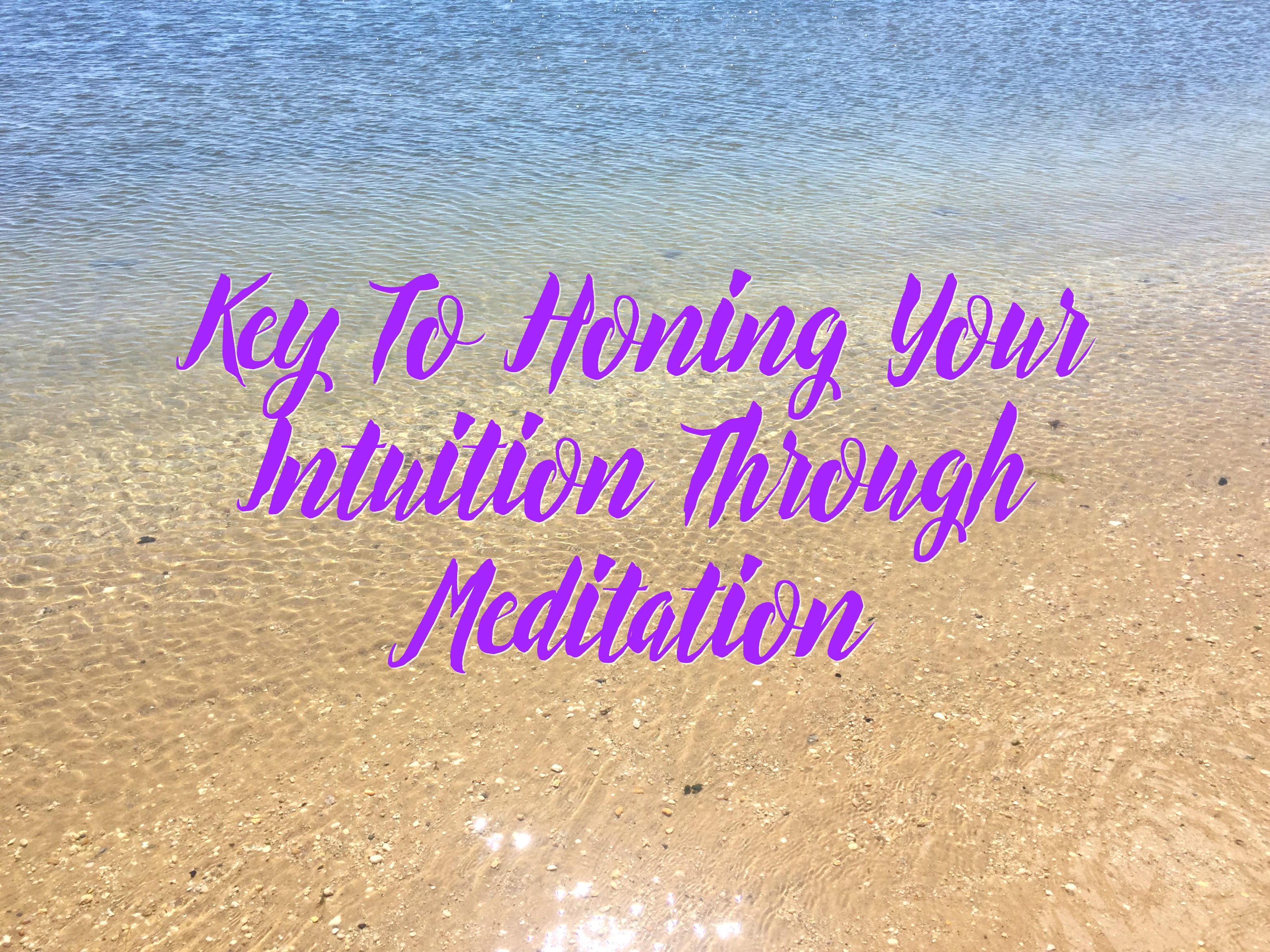 Key to Honing Your Intuition With Meditation