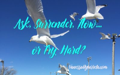 Ask, Surrender, Flow..or try hard?