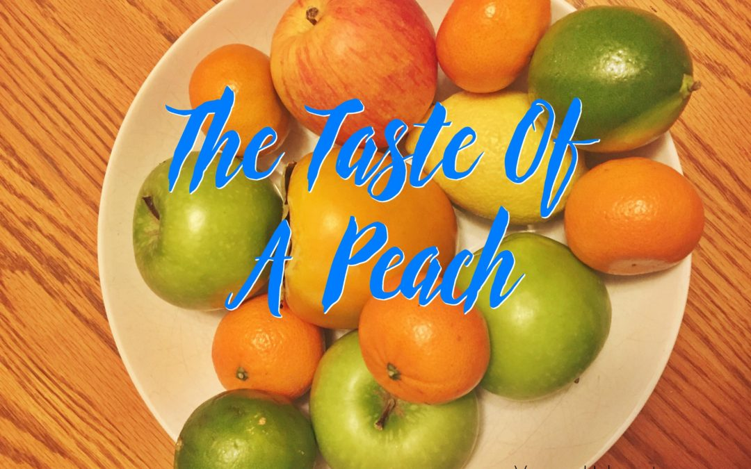 The Taste Of A Peach