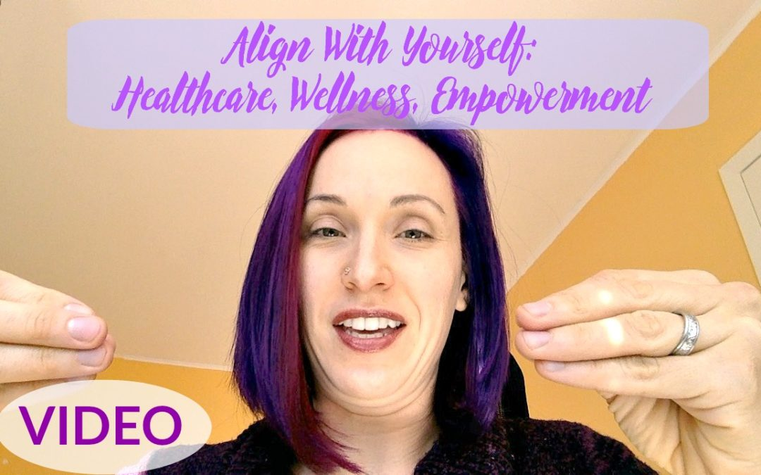 Align With Yourself: Healthcare, Wellness, Empowerment