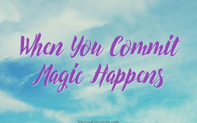 When You Commit, Magic Happens